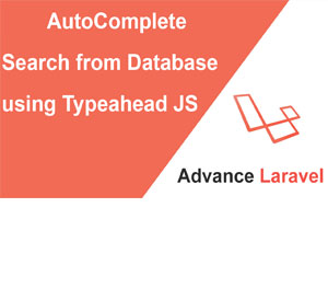Advance Laravel Autocomplete Search from Database